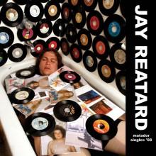 Jay Reatard - Matador Singles '08