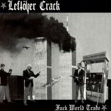 Leftover Crack - Fuck World Trade 2XLP