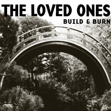 Loved Ones - Build And Burn LP