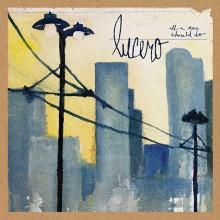 Lucero - All A Man Should Do  LP