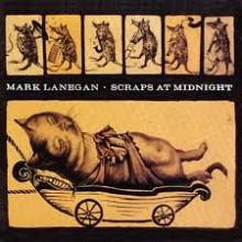 Mark Lanegan - Scraps at Midnight LP
