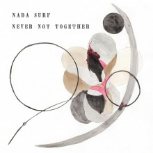 Nada Surf - Never Not Together Vinyl LP