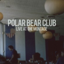 Polar Bear Club - Live At The Montage Music LP