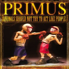 Primus - Animals Should Not Try To Act Like People Vinyl LP
