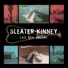 Sleater-Kinney - Call the Doctor LP