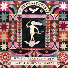 The Decemberists - What A Terrible World, What A Beautiful World 2XLP