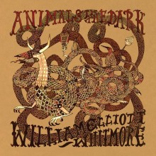 William Elliot Whitmore - Animals In The Dark LP