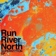 Run River North - Superstition